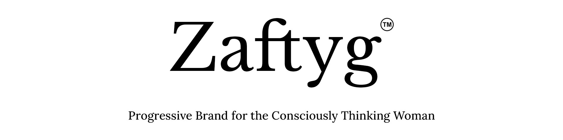 zaftyg progressive brand for consciously thinking woman